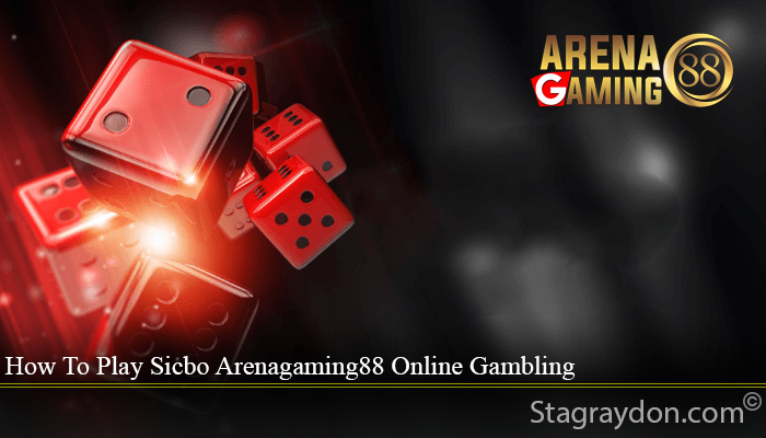 How To Play Sicbo Arenagaming88 Online Gambling