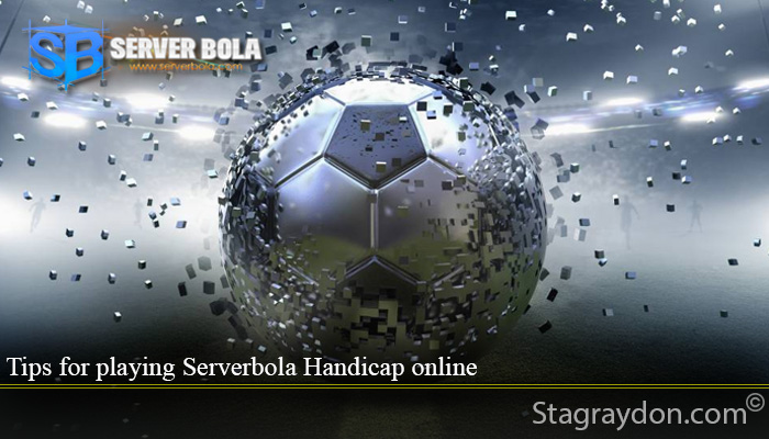 Tips for playing Serverbola Handicap online
