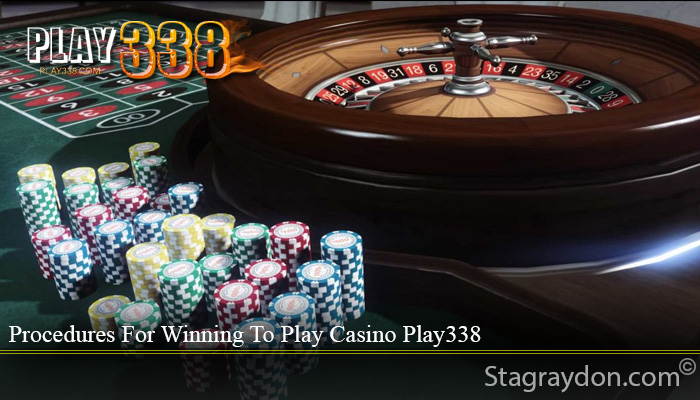 Procedures For Winning To Play Casino Play338